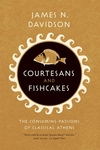 Courtesans and Fishcakes:The Consuming Passions of Classical Athens