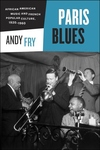 Paris Blues:African American Music and French Popular Culture, 1920-1960