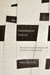 The Genealogical Science:The Search for Jewish Origins and the Politics of Epistemology