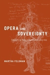 Opera and Sovereignty:Transforming Myths in Eighteenth-Century Italy