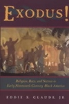 Exodus!:Religion, Race, and Nation in Early Nineteenth-Century Black America