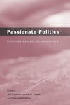 Passionate Politics:Emotions and Social Movements