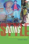 Doing Style : Youth and Mass Mediation in South India