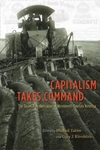 Capitalism Takes Command:The Social Transformation of Nineteenth-Century America