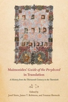 Maimonides' Guide of the Perplexed in Translation: A History from the Thirteenth Century to the Twentieth