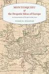Montesquieu and the Despotic Ideas of Europe
