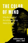 Color of Mind: Why the Origins of the Achievement Gap Matter for Justice