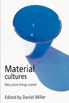 Material Cultures:Why Some Things Matter