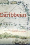The Caribbean:A History of the Region and Its Peoples