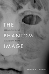 Phantom Image : Seeing the Dead in Ancient Rome