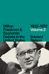 Milton Friedman and Economic Debate in the United States, 1932–1972, Volume 2