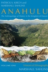 Anahulu : The Anthropology of History in the Kingdom of Hawaii : Historical Ethnography