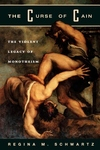 Curse of Cain:The Violent Legacy of Monotheism