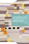 Logics of History:Social Theory and Social Transformation