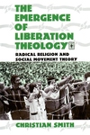 The Emergence of Liberation Theology:Radical Religion and Social Movement Theory