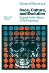 Race, Culture, and Evolution:Essays in the History of Anthropology
