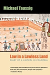 Law in a Lawless Land:Diary of a Limpieza in Colombia