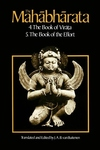 The Mahabharata, Volume 3: Book 4: The Book of the Virata; Book 5: The Book of the Effort
