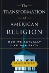 The Transformation of American Religion:How We Actually Live Our Faith