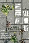 Nature All Around Us:A Guide to Urban Ecology