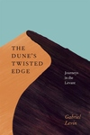 The Dune's Twisted Edge:Journeys in the Levant