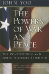 The Powers of War and Peace:The Constitution and Foreign Affairs After 9/11