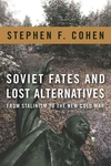 Soviet Fates and Lost Alternatives:From Stalinism to the New Cold War