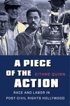 A Piece of the Action: Race and Labor in Post–Civil Rights Hollywood