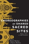 Choreographies of Shared Sacred Sites