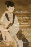 Plum Shadows and Plank Bridge: Two Memoirs About Courtesans