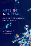 Arts of Address: Being Alive to Language and the World