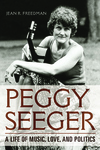 Peggy Seeger : A Life of Music, Love, and Politics