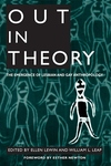 Out in Theory:The Emergence of Lesbian and Gay Anthropology