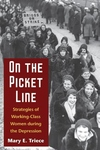 On the Picket Line:Strategies of Working-Class Women During the Depression