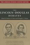 Lincoln-Douglas Debates : The Lincoln Studies Center Edition