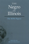 Negro in Illinois : The Wpa Papers