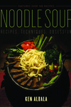 Noodle Soup : Recipes, Techniques, Obsession