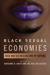 Black Sexual Economies: Race and Sex in a Culture of Capital