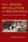 Jewish Revolution in Belorussia : Economy, Race, and Bolshevik Power