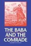 The Baba and the Comrade:Gender and Politics in Revolutionary Russia
