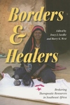 Borders and Healers:Brokering Therapeutic Resources in Southeast Africa