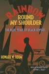 Rainbow Round My Shoulder:The Blue Trail of Black Ulysses