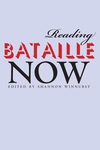 Reading Bataille Now