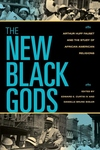 The New Black Gods:Arthur Huff Fauset and the Study of African American Religions