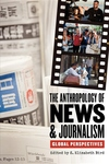 The Anthropology of News and Journalism:Global Perspectives