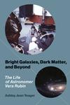 Bright Galaxies, Dark Matter, and Beyond