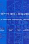 How to Design Programs:An Introduction to Programming and Computing