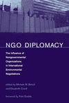 NGO Diplomacy:The Influence of Nongovernmental Organizations in International Environmental Negotiations