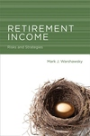 Retirement Income:Risks and Strategies