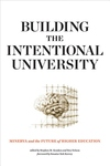 Building the Intentional University : Minerva and the Future of Higher Education